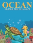 Ocean Coloring Book For Adults: An Adult Coloring Book with Stress Relieving Ocean Designs for Adults Relaxation. Cover Image