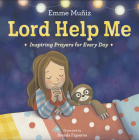Lord Help Me: Inspiring Prayers for Every Day Cover Image