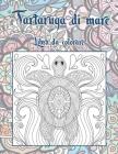 Tartaruga di mare - Libro da colorare Cover Image
