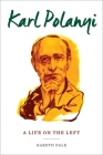 Karl Polanyi: A Life on the Left Cover Image