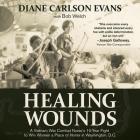 Healing Wounds Lib/E: A Vietnam War Combat Nurse's 10-Year Fight to Win Women a Place of Honor in Washington, D.C. Cover Image