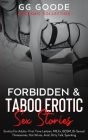 Forbidden& Taboo Erotic Sex Stories: Erotica For Adults- First Time Lesbian, MILFs, BDSM, Bi-Sexual Threesomes, Hot Wives, Anal, Dirty Talk, Spanking Cover Image