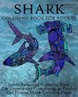Shark Coloring Book For Adults: Stress Relieving Coloring Book For Grown-ups Containing 40 Paisley and Henna Shark Coloring Pages (Animals #9) Cover Image