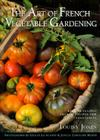 The Art of French Vegetable Gardening Cover Image