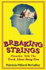 Breaking Strings - Pinnochio Tells The Truth About Being Free Cover Image