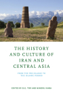 The History and Culture of Iran and Central Asia: From the Pre-Islamic to the Islamic Period Cover Image