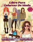 Libro Para Colorear De Moda: Diseños de Moda Coloración para Niñas, Diseño Creativo para Niñas Cover Image