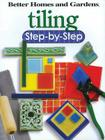 Tiling Step-by-Step (Better Homes and Gardens) (Better Homes and Gardens Home) Cover Image