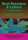 Best Resumes and Letters for Ex-Offenders: The Ultimate Rap Sheet-to-Resume Guide for People With Not-So-Hot Backgrounds Cover Image