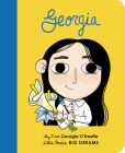 Georgia O'Keeffe: My First Georgia O'Keeffe (Little People, BIG DREAMS #13) Cover Image