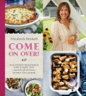 Come On Over!: Southern Delicious for Every Day and Every Occasion Cover Image