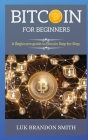 Bitcoin for Beginners: A Beginners guide to Bitcoin Step-by-Step. Cover Image