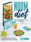 Noom Diet: Discover the Last Weight Loss Program You'll Ever Need - Easy and Tasty Recipes to Boost your Metabolism and Quickly B Cover Image