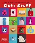 Cute Stuff: Let's Make Cute Stuff Cover Image
