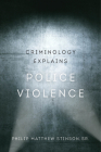 Criminology Explains Police Violence Cover Image