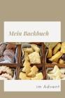 Mein Backbuch im Advent: Meine Rezepte für Weihnachtsplätzchen und Weihnachtskekse, Kuchen und mehr für eine schöne Weihnachtszeit mit der Fami Cover Image