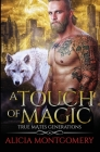 A Touch of Magic: True Mates Generations Book 8 Cover Image