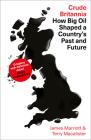 Crude Britannia: How Oil Shaped a Nation Cover Image
