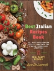Best Italian Recipes Book: 100+ fantastic Italian Recipes! JUMP into the Italian cooking and Lifestyle! Cover Image