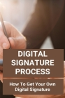 Digital Signature Process: How To Get Your Own Digital Signature: Traditional Signature Cover Image