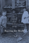 Raising the World: Child Welfare in the American Century Cover Image