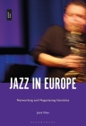 Jazz in Europe: Networking and Negotiating Identities Cover Image