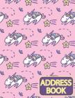 Address Book: Email Address Book And Home Address Book(Cute Unicorn Cover) - Email Address Book With Tabs - Birthday, Mobile Number: Cover Image