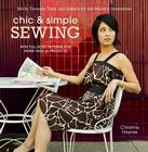 Chic & Simple Sewing: Skirts, Dresses, Tops, and Jackets for the Modern Seamstress Cover Image