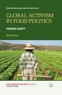 Global Activism in Food Politics: Power Shift (International Relations and Development) Cover Image