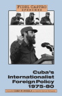 Cuba's Internationalist Foreign Policy: Speeches, Vol. 1, 1975-80 (Fidel Castro Speeches #1) Cover Image