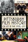 Pittsburgh Film History: On Set in the Steel City Cover Image