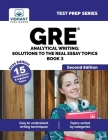 GRE Analytical Writing: Solutions to the Real Essay Topics - Book 3 (Second Edition): Solutions to the Real Essay Topics - Book 3 Second Editi Cover Image
