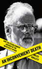 An Inconvenient Death: How the Establishment Covered Up the David Kelly Affair Cover Image