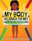 My Body Belongs To Me!: A Coloring and Activity Book Cover Image