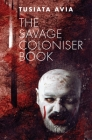 The Savage Coloniser Book Cover Image