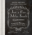 Just a Few Miles South: Timeless Recipes from Our Favorite Places Cover Image