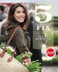 5 Ingredient Fix: Easy, Elegant, and Irresistible Recipes Cover Image