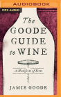 The Goode Guide to Wine: A Manifesto of Sorts Cover Image