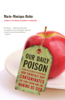 Our Daily Poison: From Pesticides to Packaging, How Chemicals Have Contaminated the Food Chain and Are Making Us Sick Cover Image
