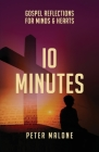 10 Minutes: Gospel Reflections For Minds & Hearts Cover Image
