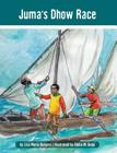 Juma's Dhow Race: The Tanzania Juma Stories (Kids' Books from Here and There) Cover Image