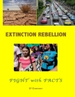 Extinction Rebellion--Fight with Facts: Black and White edition Cover Image