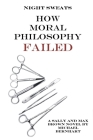 Night Sweats: How Moral Philosophy Failed (Max Brown Tetralogy #5) Cover Image