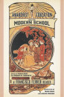 Anarchist Education and the Modern School: A Francisco Ferrer Reader Cover Image