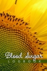 Blood Sugar Logbook: Weekly Blood Sugar log for diabetes patients to record daily glucose reading before and after breakfast, lunch & dinne Cover Image