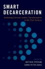 Smart Decarceration: Achieving Criminal Justice Transformation in the 21st Century Cover Image