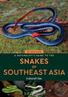 A Naturalist's Guide to the Snakes of Southeast Asia 3rd (Naturalists' Guides) Cover Image