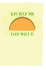 SLPs Help You Taco'bout It: Speech Therapist Notebook - SLP Cute Gift for Notes - 6 x 9 ruled notebook Cover Image