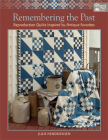 Remembering the Past: Reproduction Quilts Inspired by Antique Favorites Cover Image