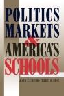 Politics, Markets, and America's Schools Cover Image